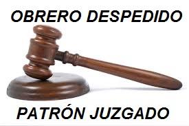 OBRERO DESPEDIDO PATRÓN JUZGADO